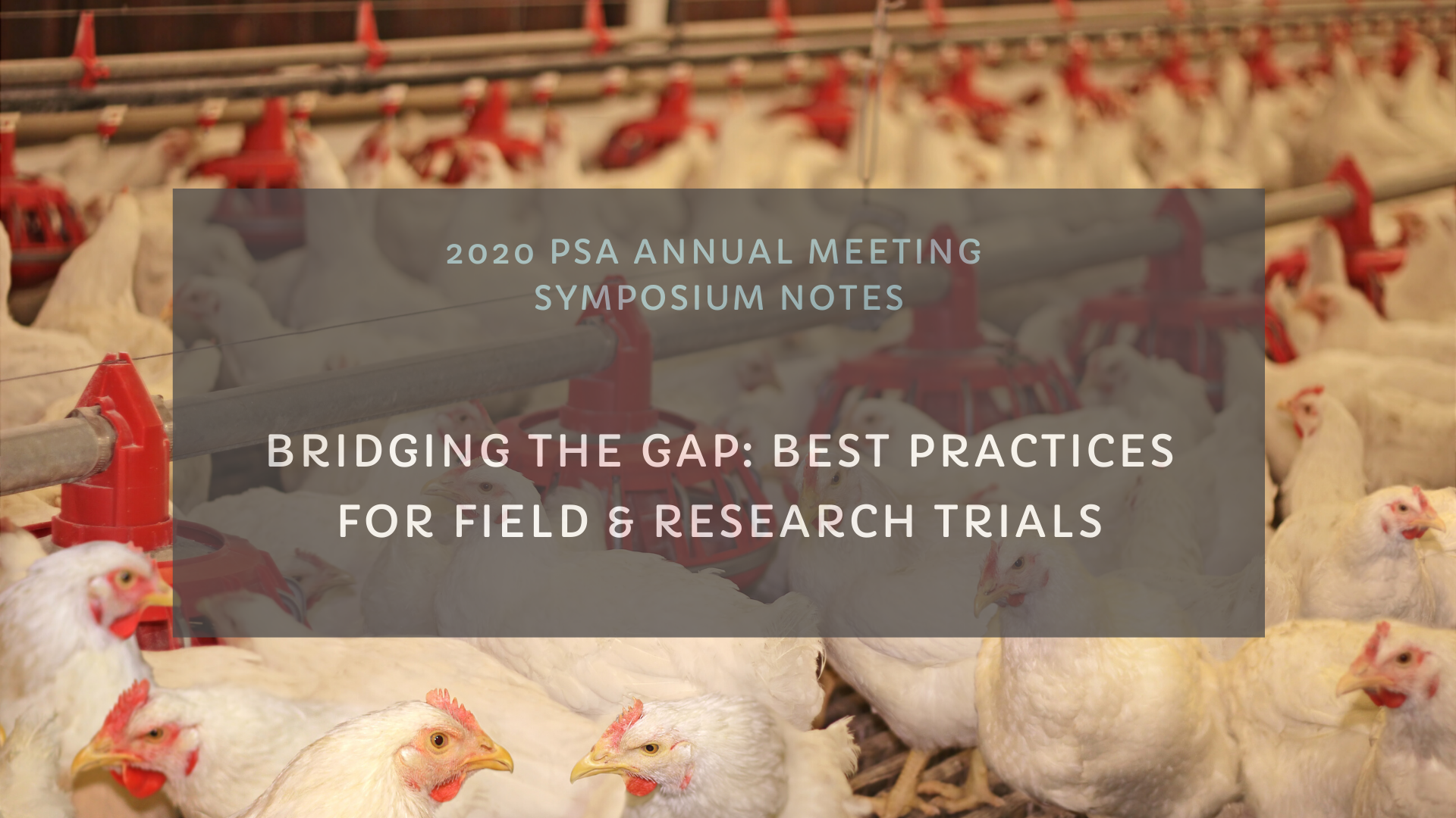 Bridging the Gap: Best Practices for Field & Research Trials | PSA 2020 Symposium Notes
